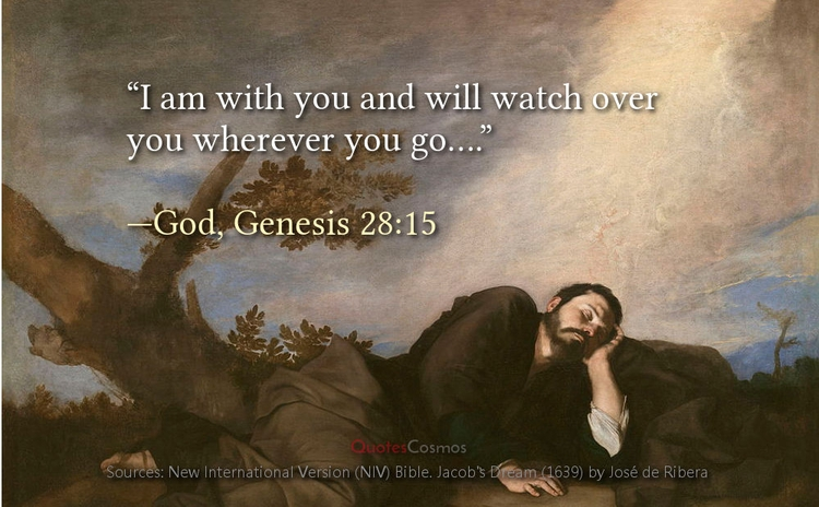 watch —God, Genesis 28:15, NIV  - quotescosmos | ello