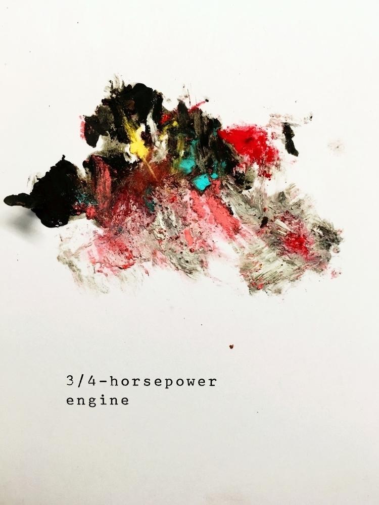 3/4-horsepower engine (2017) -  - jkalamarz | ello