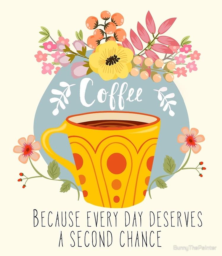 Coffee - Day Deserves Chance da - littlebunnysunshine | ello
