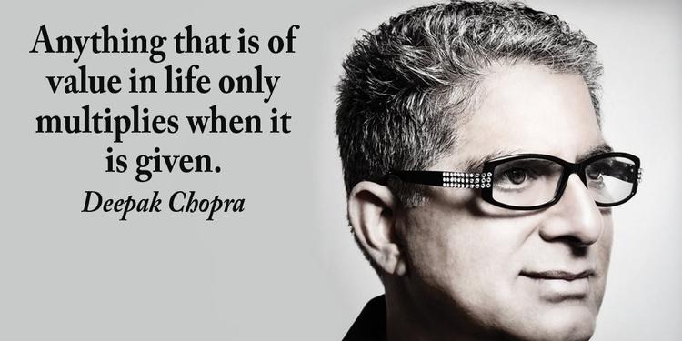 life multiplies –Deepak Chopra - paulgoade | ello