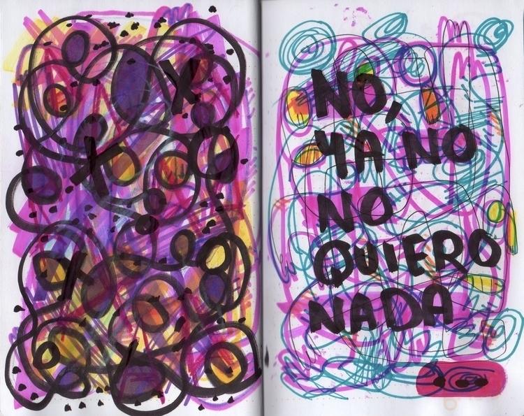 YA QUIERO NADA - doodle, drawing - gueroguero | ello