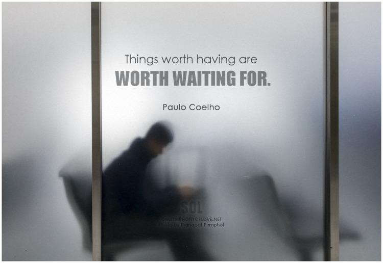 worth waiting quotes Paulo Coel - symphonyoflove   ello