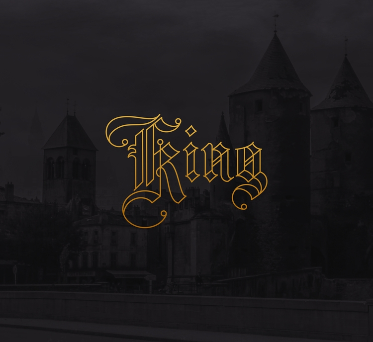 King - type, lettering, gothic, design - rebeca-anaya | ello