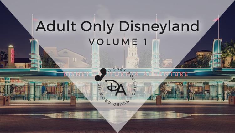 Top 10 Reasons Adult Disneyland - disneyadulting | ello