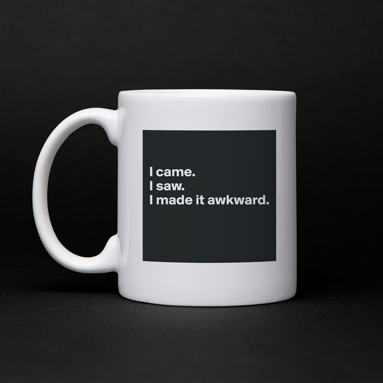 favorite office mug. awkward $1 - boldomatic | ello