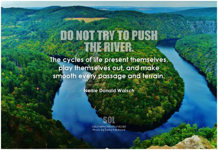 push river. cycles life present - symphonyoflove | ello
