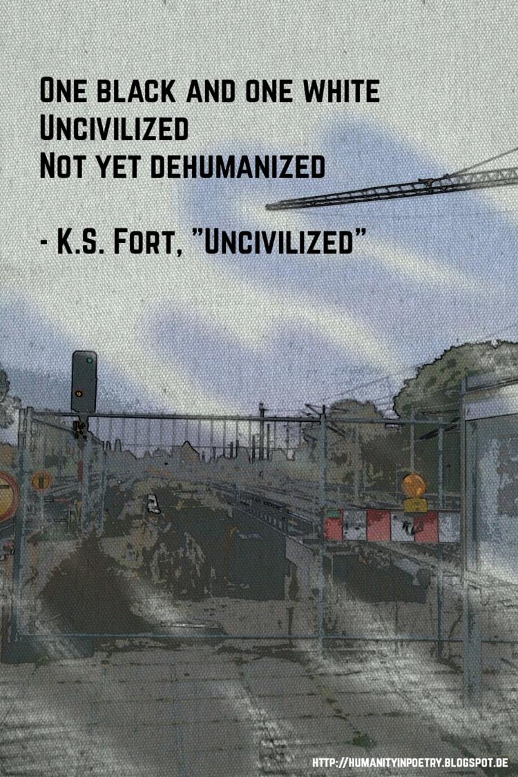 Phoetry Uncivilized - poetry, poet - humanityinpoetry | ello