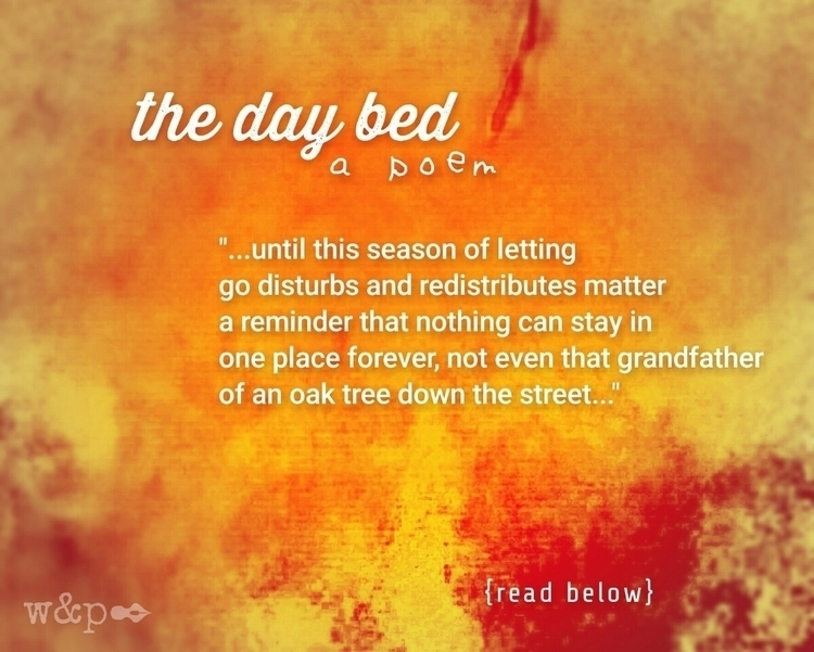 > Day Bed wind autumn tears  - whiskeyandpens | ello