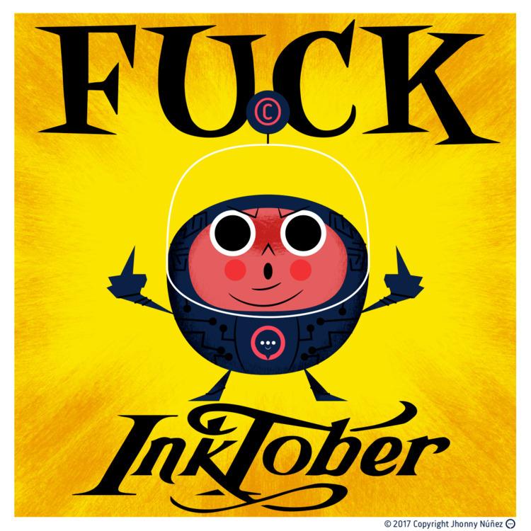 Fuck InkTober - JhonnyNúñez, illustration - dblackhand | ello