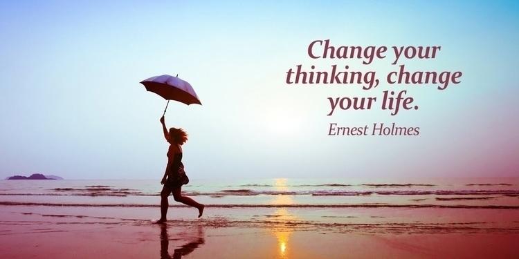Change thinking, change life.  - paulgoade | ello