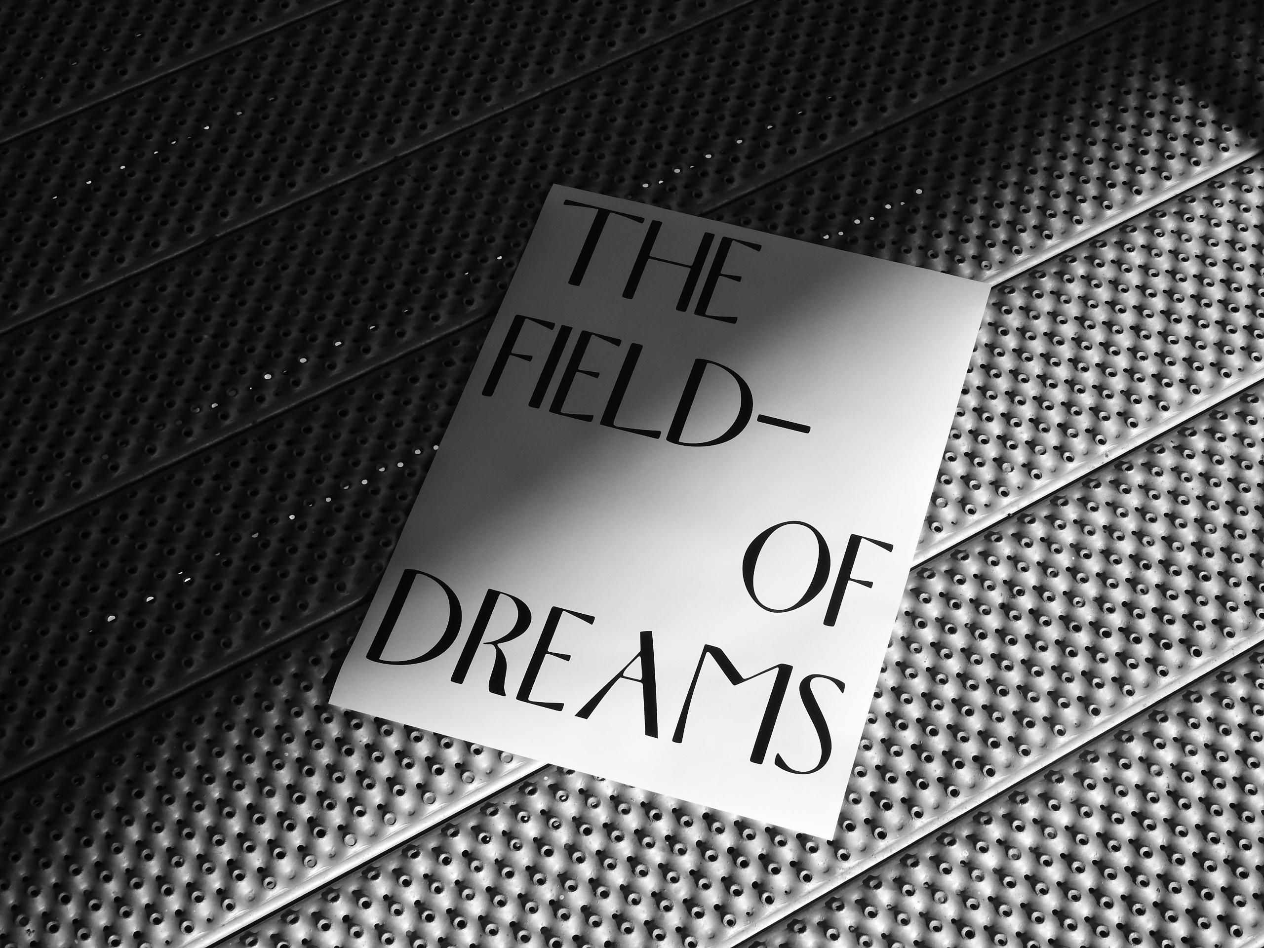 FIELD DREAMS - Dreams, Poster, Design - sammearns | ello