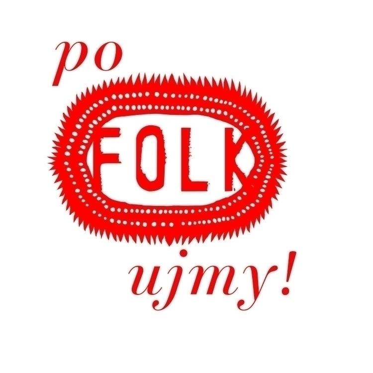logotype POFOLKUJMY FOLK) event - victorsoma | ello