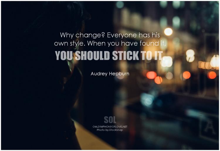 change? style. stick quotes Aud - symphonyoflove   ello