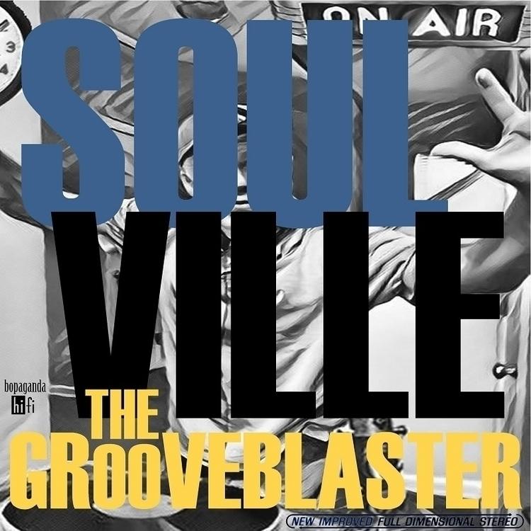 Soulville! Grooveblaster LP ban - thegrooveblaster | ello