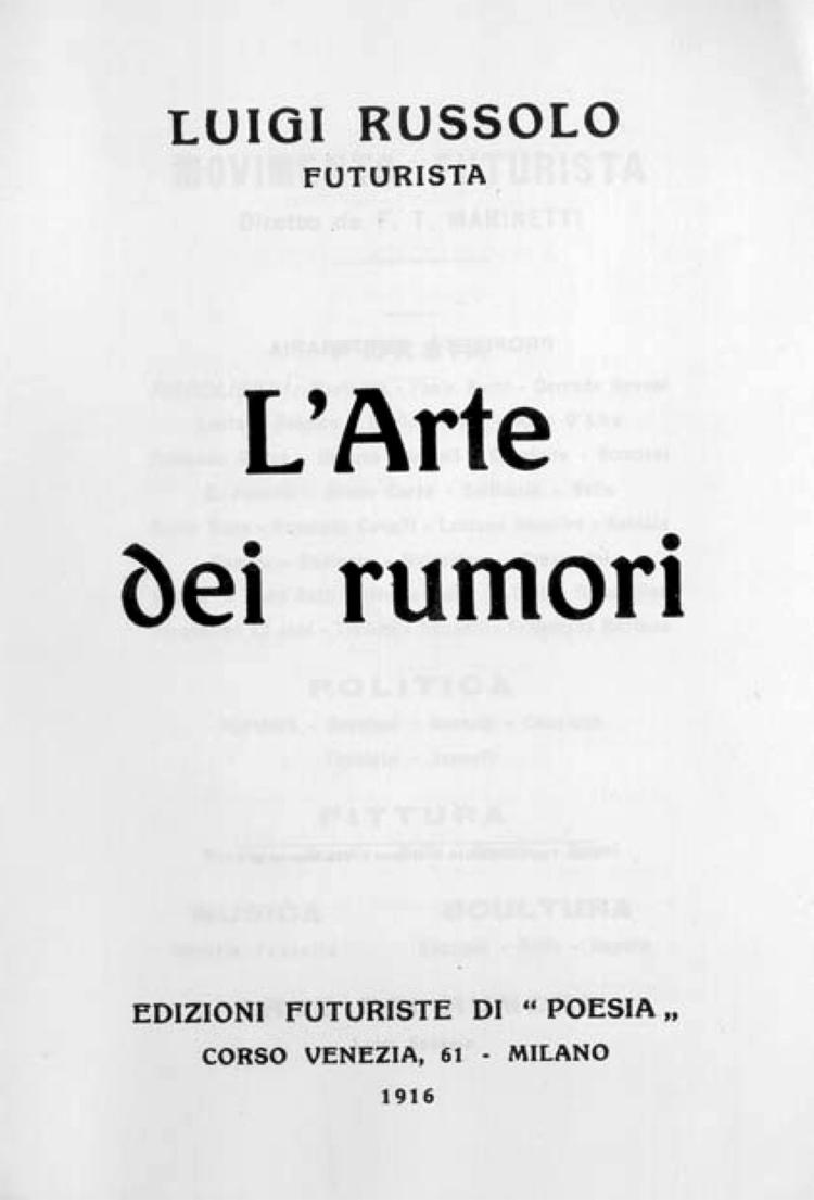 Luigi Russolo, dei rumori, Ediz - modernism_is_crap | ello