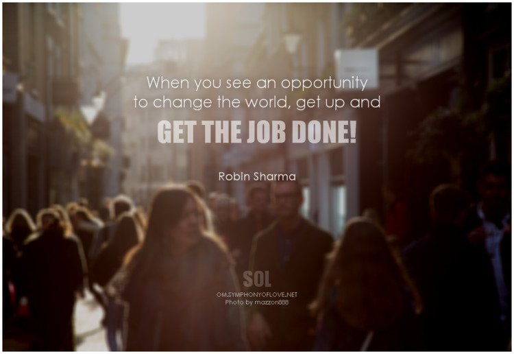 opportunity change world, job  - symphonyoflove | ello
