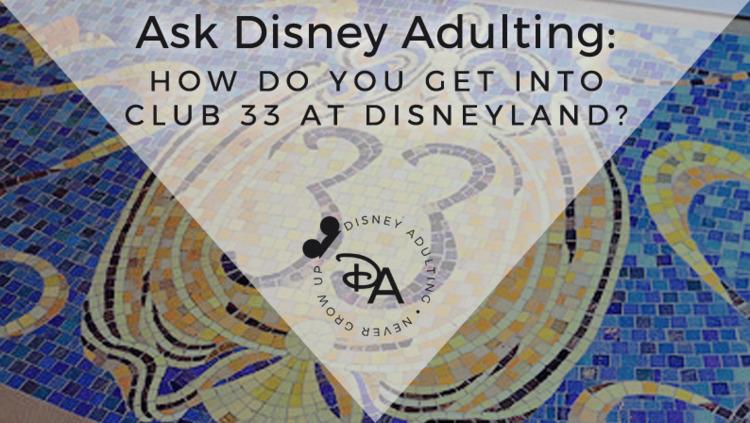 Disney Adulting - Club 33 Disne - disneyadulting | ello