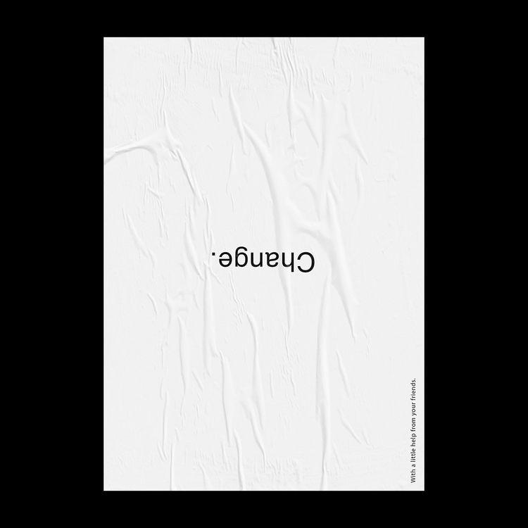 Change - design, graphic, typography - funskurstjens | ello