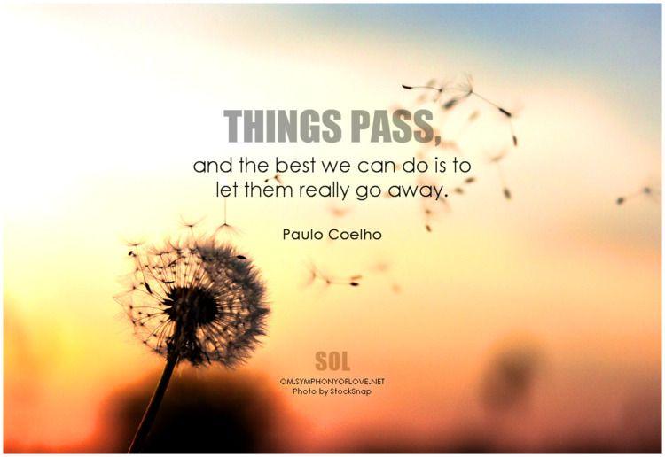 pass, Paulo Coelho Quotes - lettinggo - symphonyoflove | ello