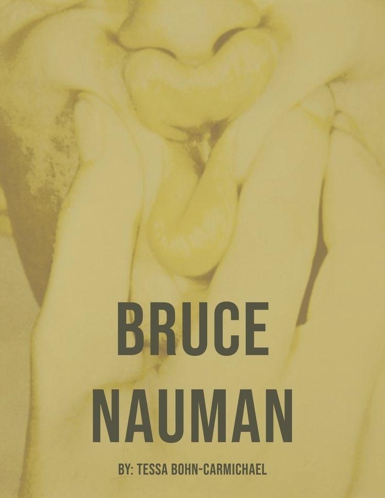 Artist Presentation Bruce Nauma - tessa_bohn-carmichael | ello