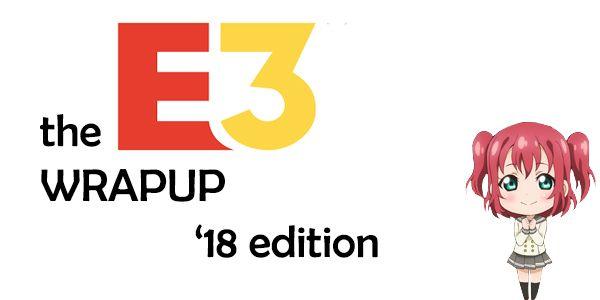 E3 2018 Wrap Good Bad Ugly pani - fl4ky | ello