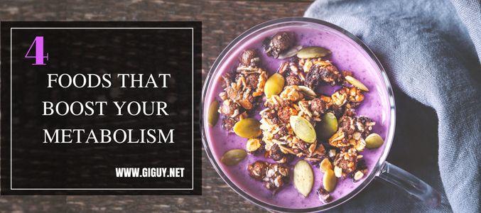 4 Foods Enhance Boost Metabolis - giguy | ello