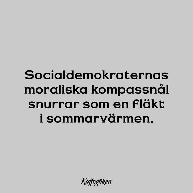 Socialdemokraternas moraliska k - kaffegoken | ello