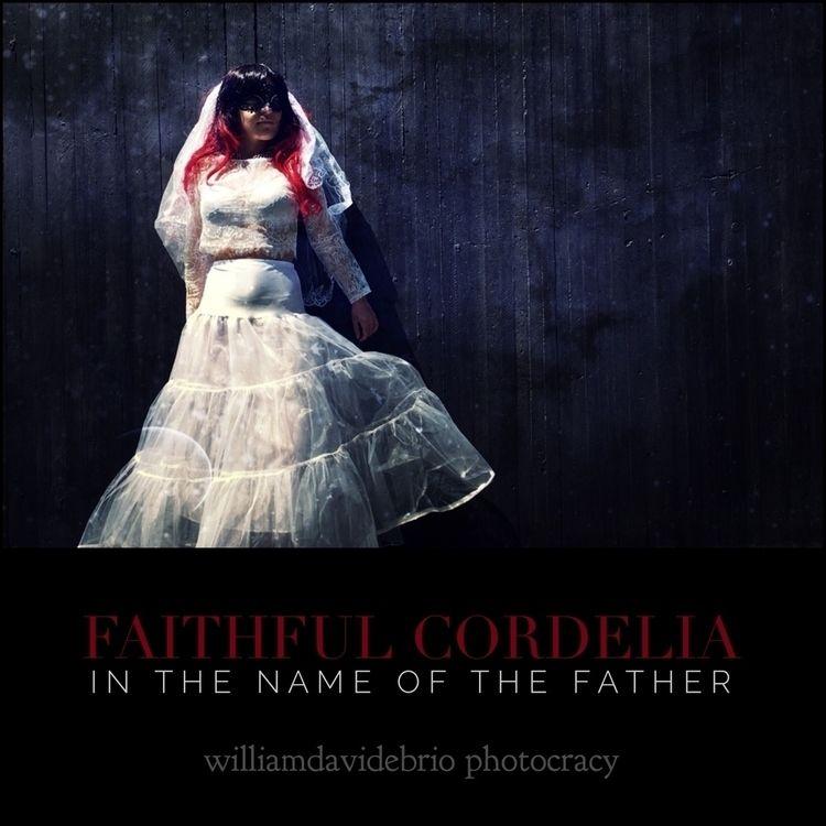 """Faithful Cordelia, father"" Por - williamdavidebrio | ello"