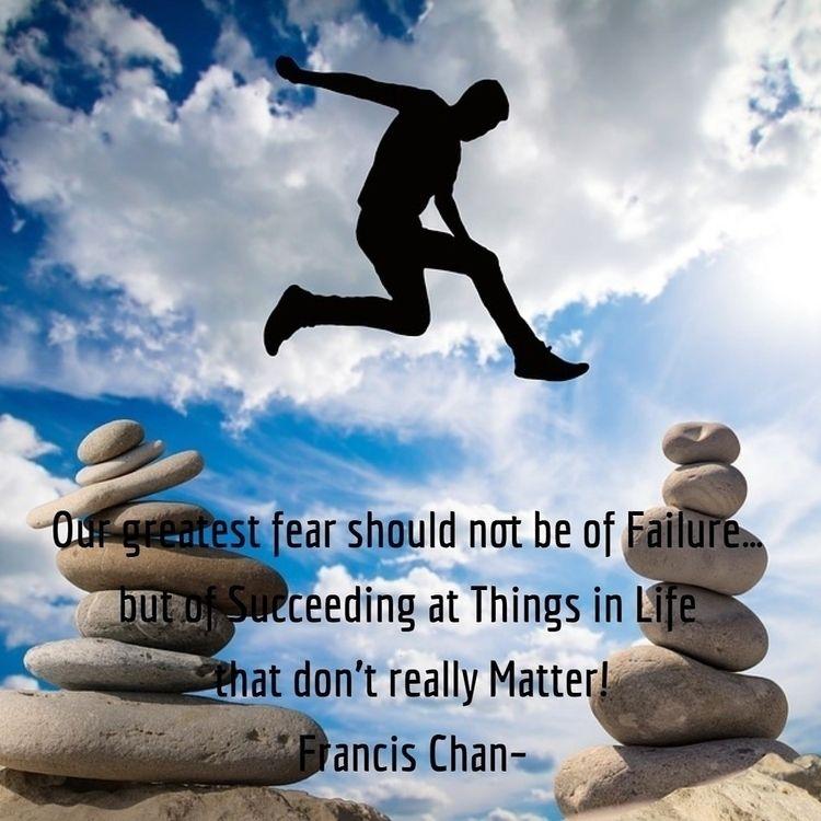 Greatest fear Failure… Succeedi - dare2bare | ello