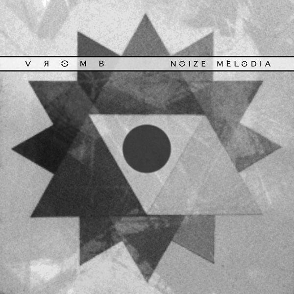 vromb. noize mélodia. cd / digi - ant-zen | ello