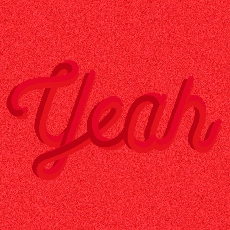 Yeah - type, 3d, illustration, handlettering - rodzarain | ello