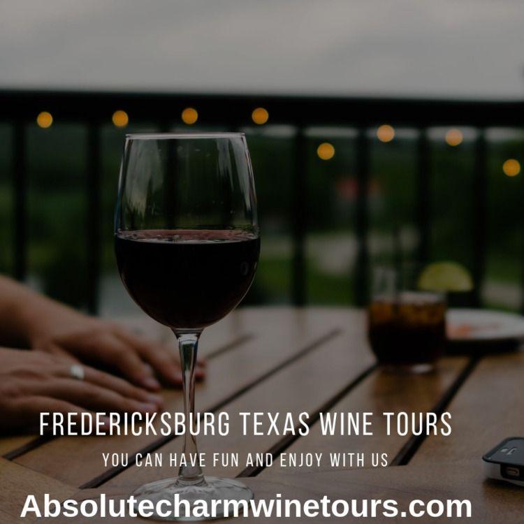 Fredericksburg Tx Wine Tours br - absolutecharmwinetours | ello