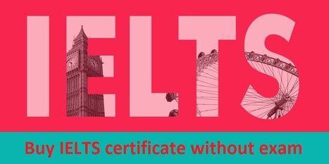 Buy IELTS certificate online ex - certifiedielts | ello