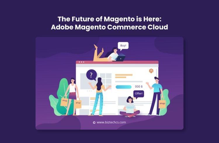 Future Magento Adobe Commerce C - biztechcs | ello