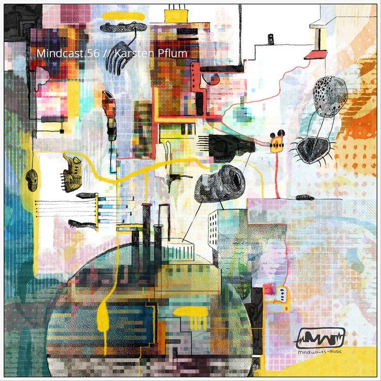 Mindcast.56 // Karsten Pflum -  - mindwaves-music | ello