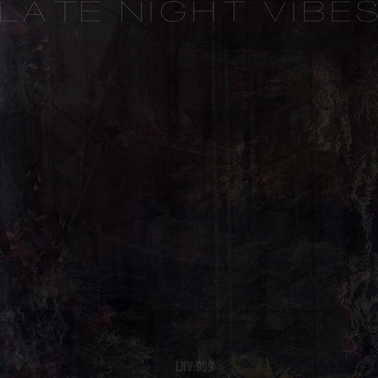 Late Night Vibes 009 | - iant | ello