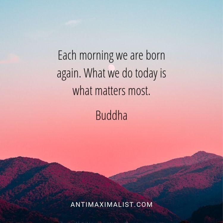 today? 7 Simple Habits Start Mo - antimaximalist | ello