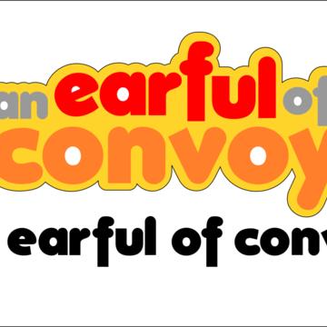 Earful of Convoy