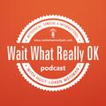 Wait What Really Ok Podcast  (@waitwhatreallyok) Avatar