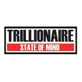 Trillionaire State Of Mind (@trillionairestateofmind) Avatar
