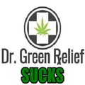 Dr Green Relief Sucks (@drgreenreliefsucks) Avatar