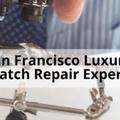 San Francisco Luxury Watch Repair Experts (@luxuryrepair02487) Avatar