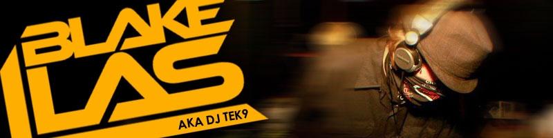 Blake Las AKA DJ TEK 9  (@blakelas) Cover Image