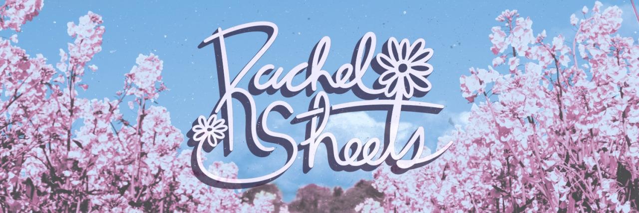 Rachel  (@rachelesheets) Cover Image