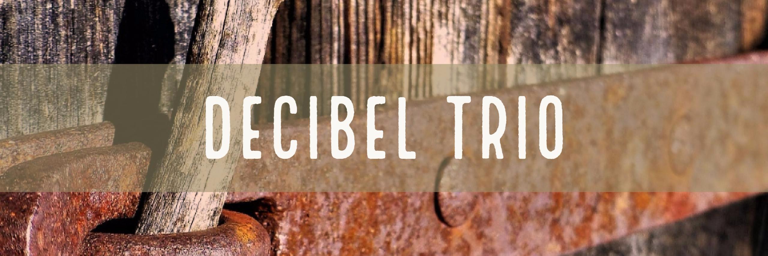 Decibel Trio (@decibeltrio) Cover Image
