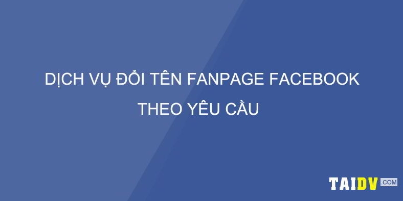 Đổi tên trang fanpage facebook (@taidv) Cover Image