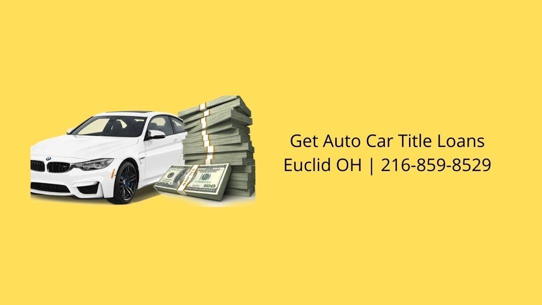 Get Auto Car Title Loans Euclid OH (@euclidatl) Cover Image