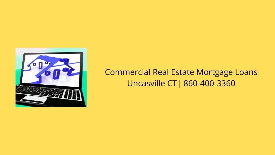 Commercial Real Estate Mortgage Loans Uncasville C (@uncasvilcom) Cover Image