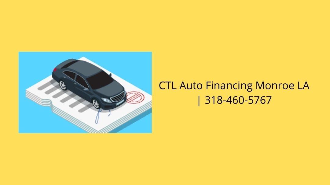 CTL Auto Financing Monroe LA (@monoeatl) Cover Image